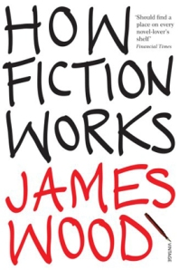 How Fiction Works by Wood