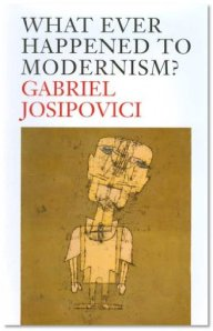 Whatever Happened to Modernism? By Josipovici